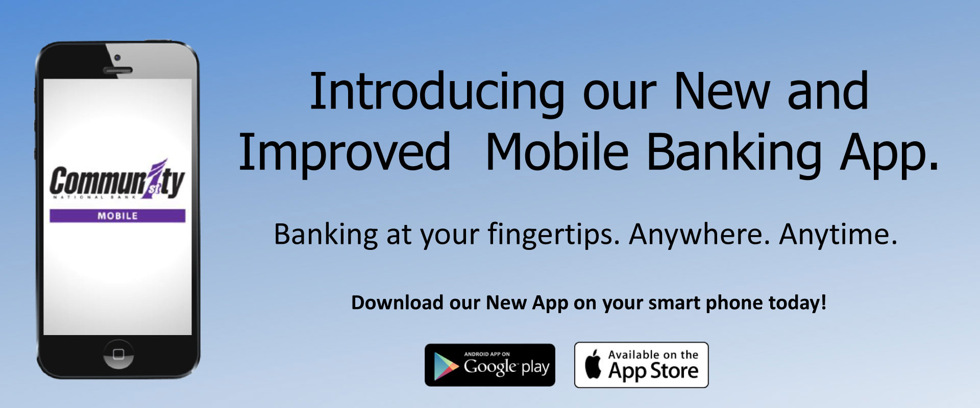 Introducing our new, improved mobile banking app. Download on your smartphone today.